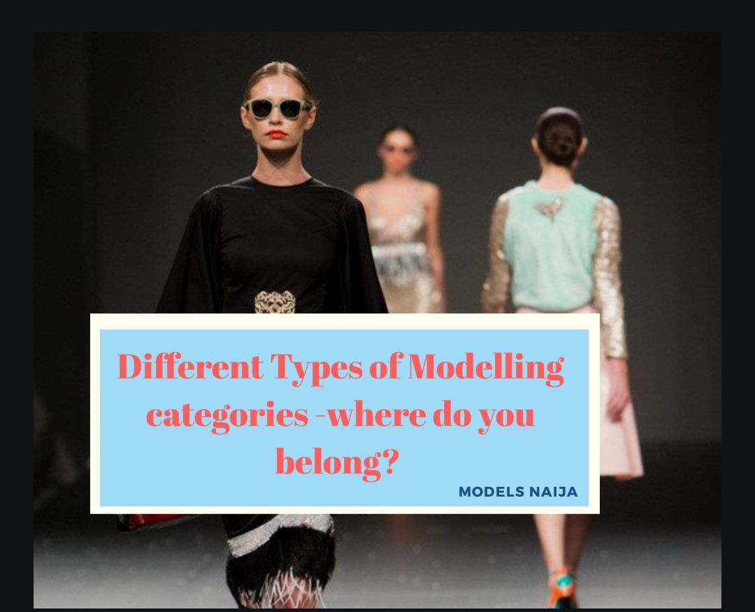 Top 7 best Modelling Categories– Where do You Belong?
