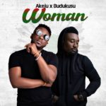VIDEO: Woman by Budukusu ft Akeju